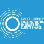Global Experts Launch Lancet Countdown in Response to Climate Change Health Crisis
